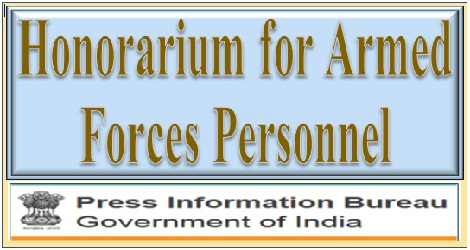 honorarium-to-armed-forces-personnel-govempnews