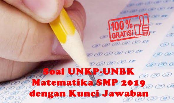 Soal UNKP-UNBK Matematika SMP 2019 dengan Kunci Jawaban