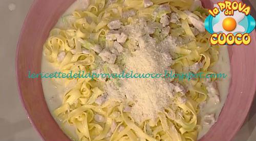 Fettuccine cremose con pollo porro e vodka ricetta Cattelani da Prova del Cuoco