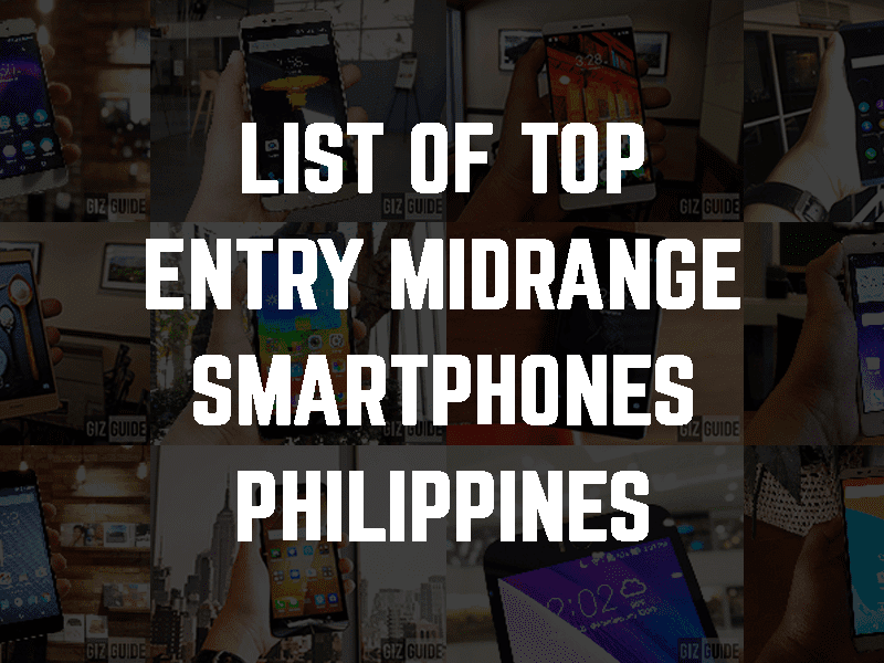 List of top entry midrange smartphones in the Philippines today