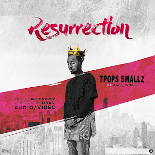 Audio + Video : TPops Smallz - Resurrection   @iam_tpops