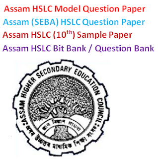 Assam (SEBA) HSLC Model Questions Papers 2017 Sample Question Papers Download at seba.assam.gov.in