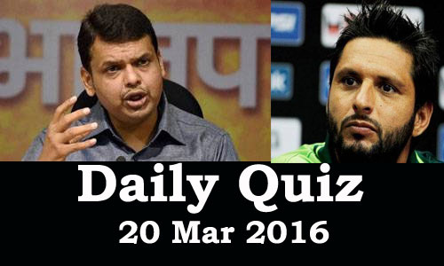 Daily Current Affairs Quiz - 20 Mar 2016