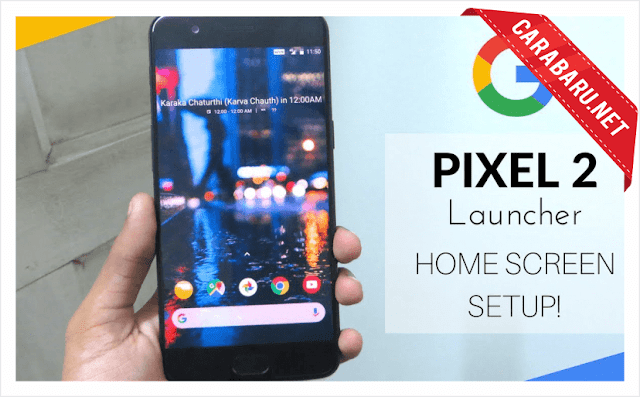 Pixel 2 Launcher | carabaru.net