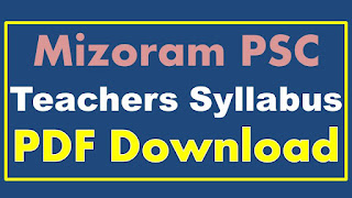Mizoram PSC Teachers Syllabus PDF Download