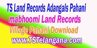 Telangana TS Land Records Village Adangals Pahani Download mabhoomi.telangana.gov.in