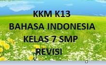 KKM BAHASA INDONESIA KELAS 7 SMP K13 REVISI TERBARU