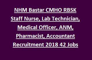 NHM Bastar CMHO RBSK Staff Nurse, Lab Technician, Medical Officer, ANM, Pharmacist, Accountant Recruitment 2018 42 Govt Jobs