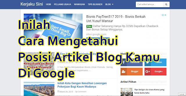 Inilah Cara Rahasia Mengetahui Posisi Artikel Blog Kamu Di Google