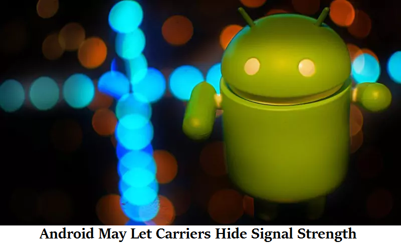 Android May Let Carriers Hide Signal Strength