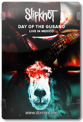 Slipknot: Day of the Gusano Live In Mexico