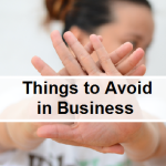 5 things you should never do if you are a business owner