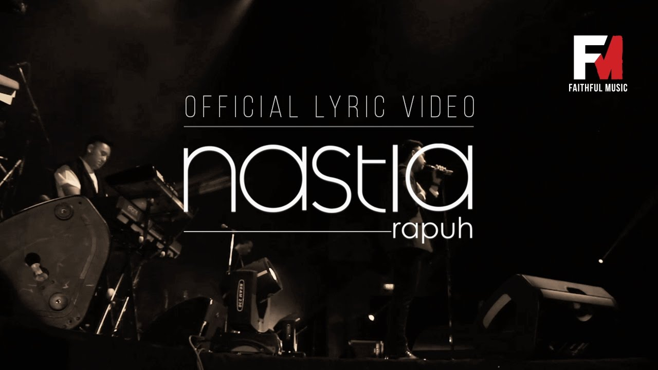 Lirik Lagu Nastia - Rapuh Nastia Rapuh