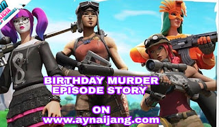 EPISODE 2 BIRTHDAY MURDER EPISODE STORY