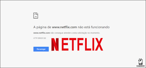 Netflix fora do ar ? Saiba o que esta acontecendo!