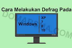 Cara Melakukan Defrag Hardisk Pada Windows Xp, 7, 8, dan 10