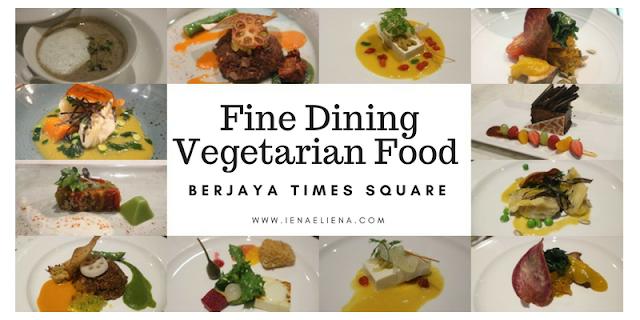 Fine Dining Vegetarian Food Di Berjaya Times Square