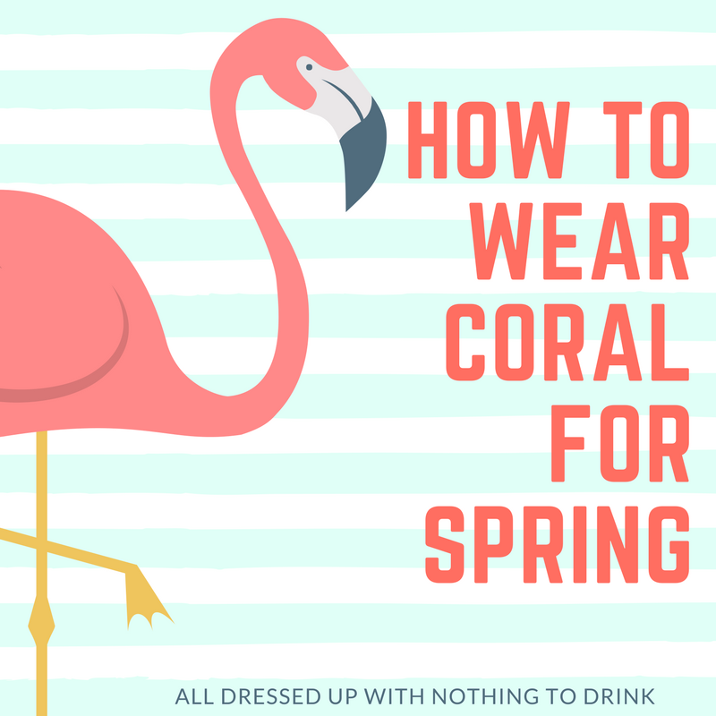 How to Wear Coral for Spring