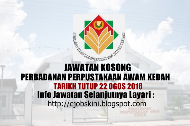Jawatan Kosong Perbadanan Perpustakaan Awam Kedah Ogos 2016