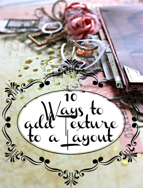 10 Ways to Add Texture to a Layout - By Alicia McNamara