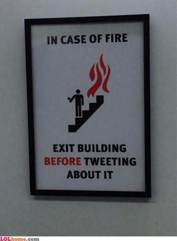 Jika kebakaran, keluar gedung sebelum melakukan tweet