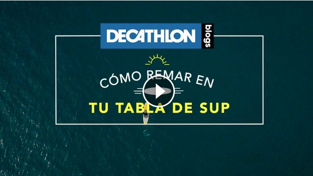 Cómo remar con tu tabla de SUP Blog Surf Decathlon