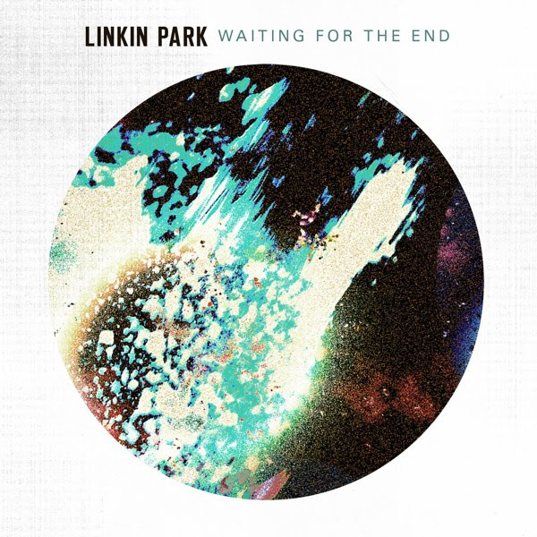 Linkin Park - Waiting for the End - Single Cover