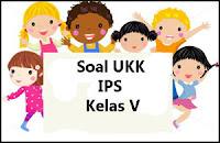 Soal UKK IPS Kelas 5 lengkap Kunci Jawaban