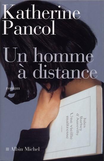 Un homme à distance, Katherine Pancol