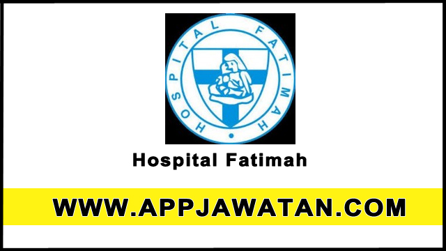Jawatan Kosong Terkini 2017 di Hospital Fatimah
