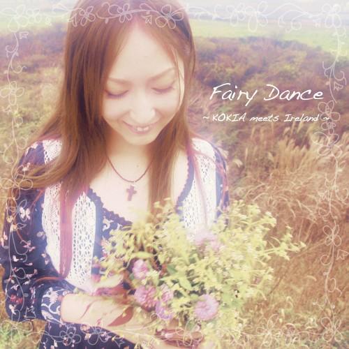 KOKIA - Fairy Dance ~KOKIA meets Ireland~