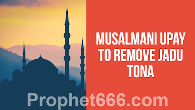 Muslim Black Magic Removal Remedy