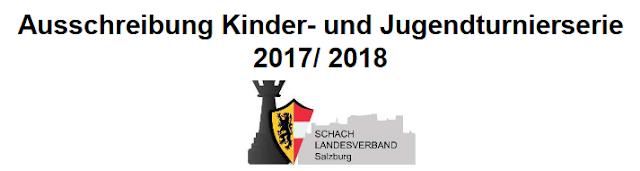 http://salzburg.chess.at/fileadmin/Jugend/KinderJugendserie/2017/Jugendturnierserie_2017_18_im_Schnellschach-ver3.pdf