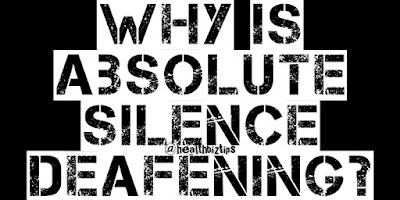 Why is absolute silence deafening?