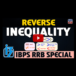 Reverse Inequality | Reasoning | IBPS RRB Special 2017