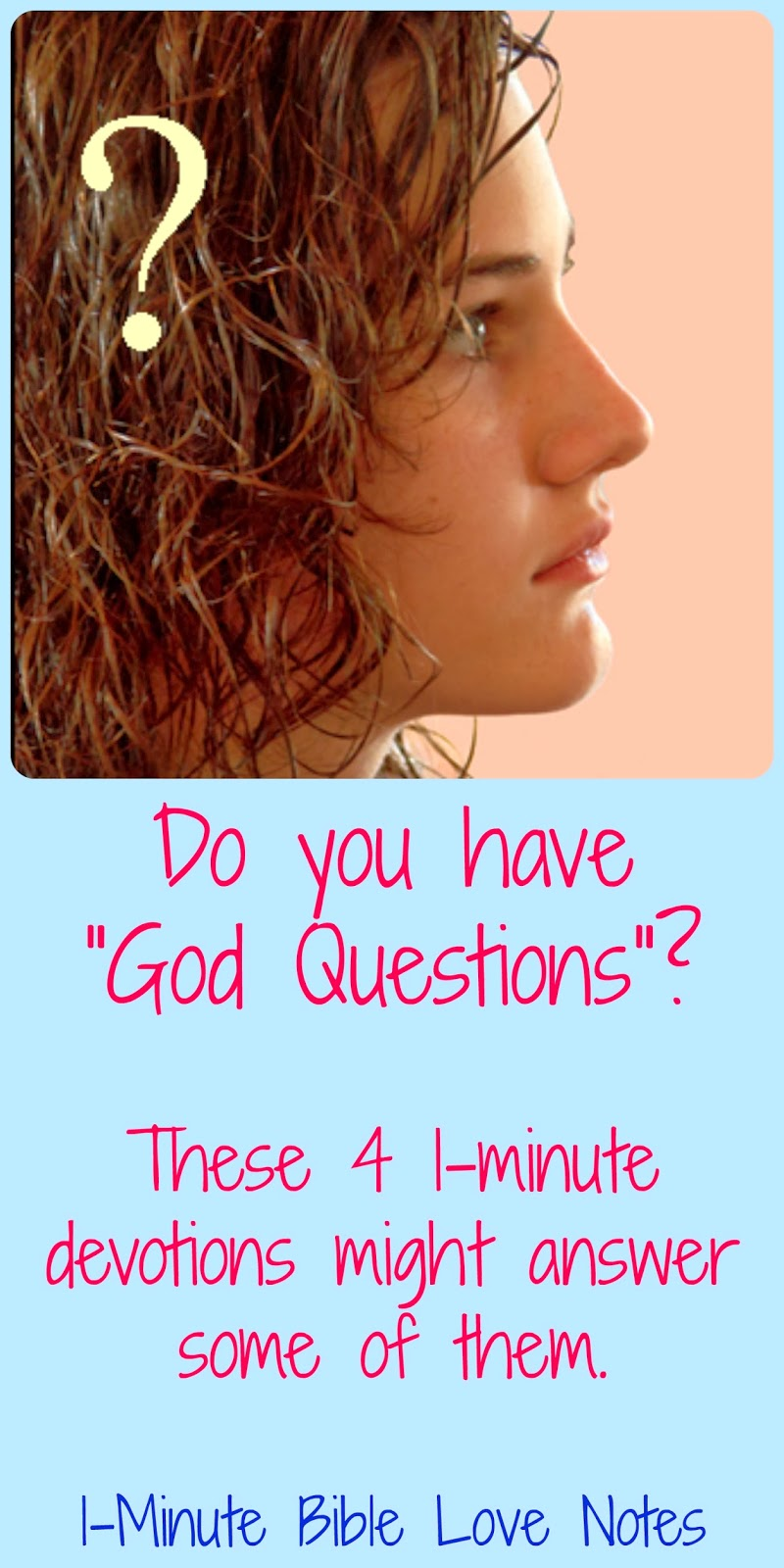 We all have questions about God, answering God questions, Bible