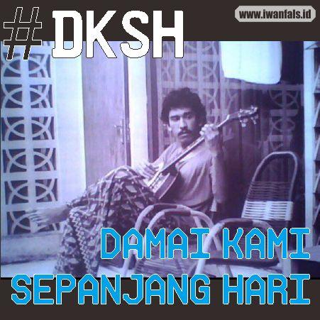 Iwan Fals Damai Kami Sepanjang Hari DKSH