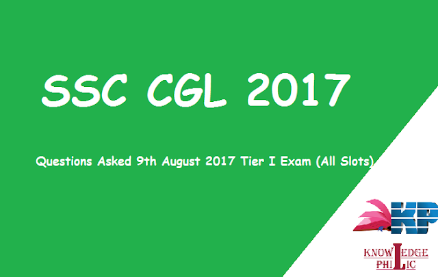 download SSC CGL Questions Asked 9th August 2017 Tier I Exam (All Slots)