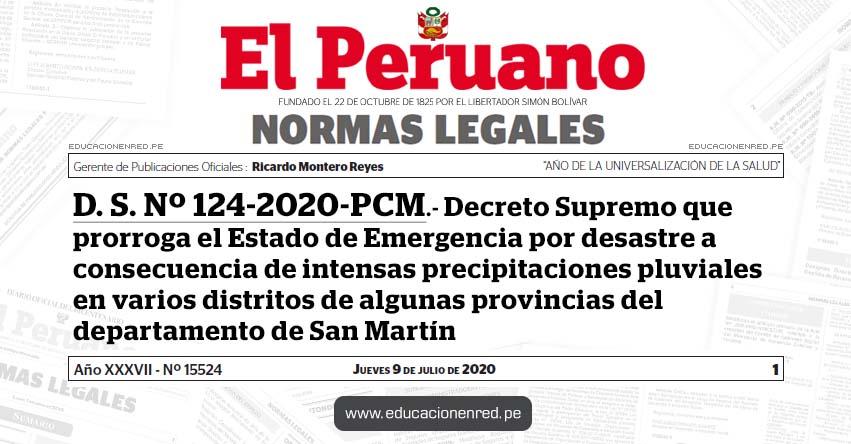 D. S. Nº 124-2020-PCM.- Decreto Supremo que prorroga el Estado de Emergencia por desastre a consecuencia de intensas precipitaciones pluviales en varios distritos de algunas provincias del departamento de San Martín