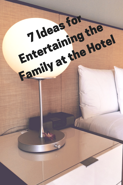 7 Ideas for Entertaining the Family at the Hotel