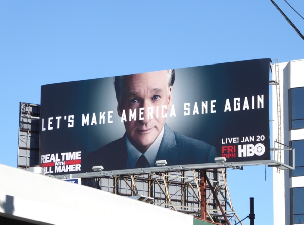 Bill Maher season 15 Lets make America sane again billboard