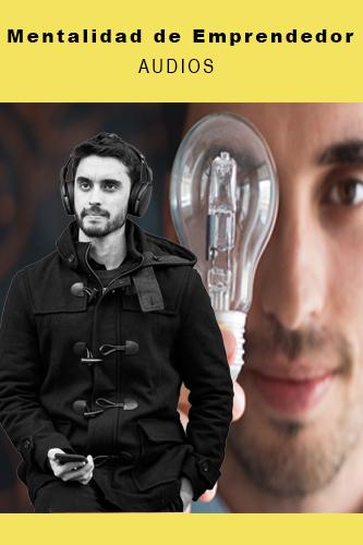 Mentalidad de Emprendedor – Audios