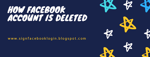 How Facebook Account Is Deleted