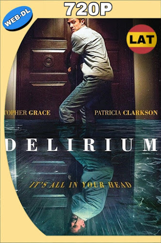 DELIRIUM (2018) WEB-DL 720P LATINO-INGLES MKV