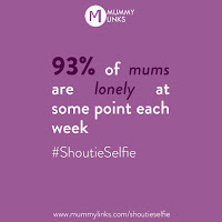 93% of mums are lonely at some point each week #ShoutieSelfie