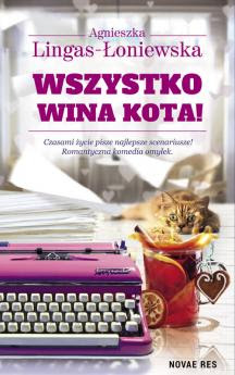 """""""Wszystko wina kota"""" Agnieszka Lingas - Łoniewska [PRZEDPREMIEROWO/PATRONAT]"""