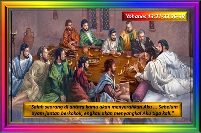 YOHANES 13:21-33, 36-38