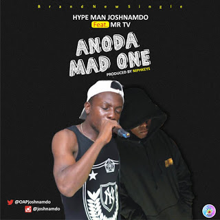 [Song] Hypeman Joshnamdo Ft Mr Tv - Another Mad One-www.mp3made.com.ng