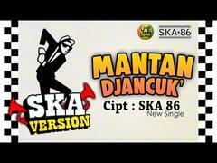 Ska 86 - Mantan Djancuk (Versi Reggae)