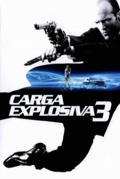 Carga Explosiva 3 Torrent – BluRay 720p/1080p Dual Áudio